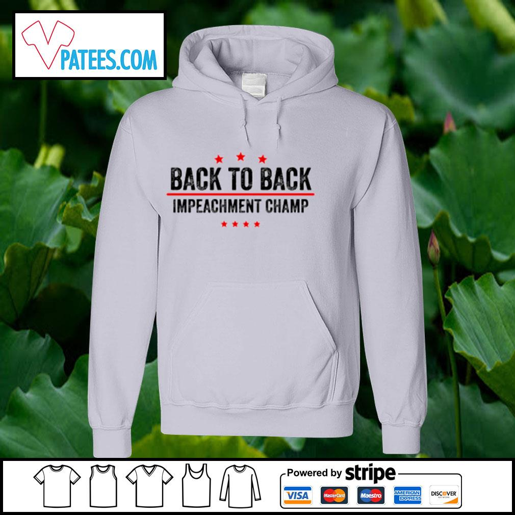 Back to back impeachment champ s hoodie