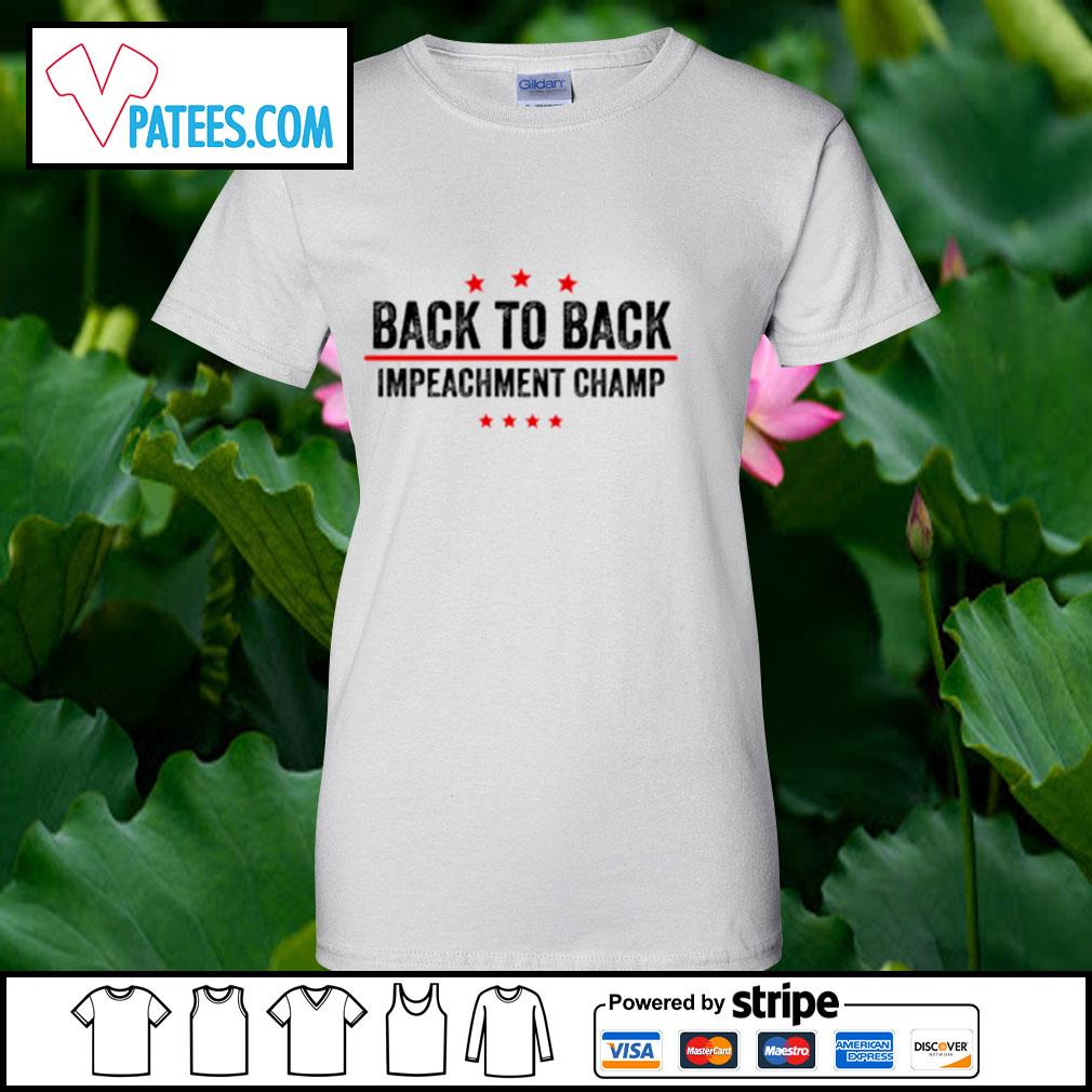 Back to back impeachment champ s ladies-tee
