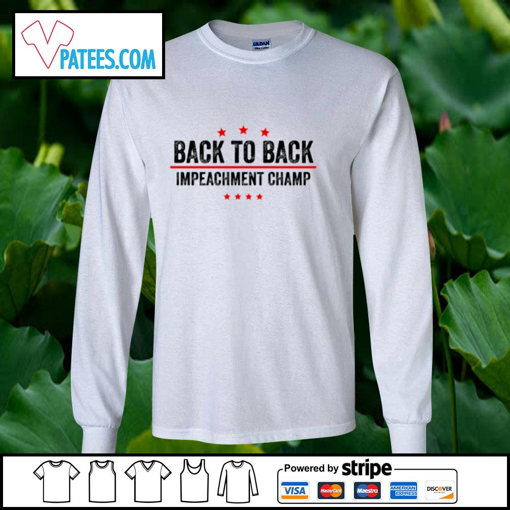 Back to back impeachment champ s longsleeve-tee