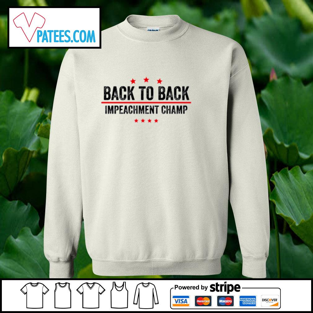 Back to back impeachment champ s sweater