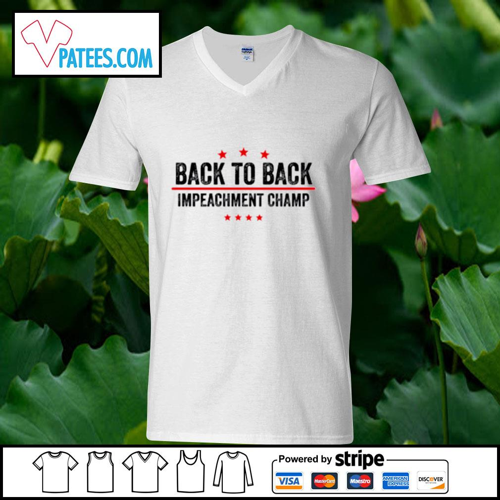 Back to back impeachment champ s v-neck t-shirt