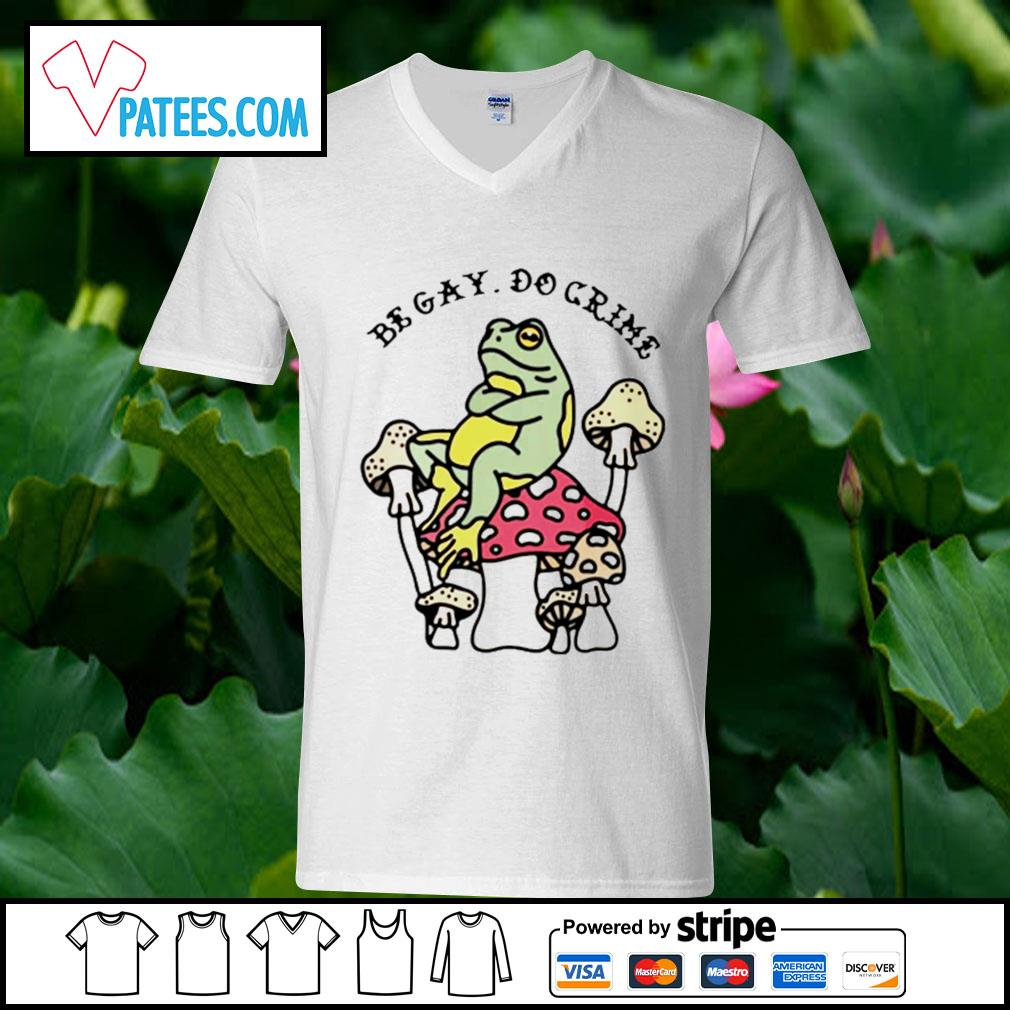 Frog and mushroom be gay do crime s v-neck t-shirt