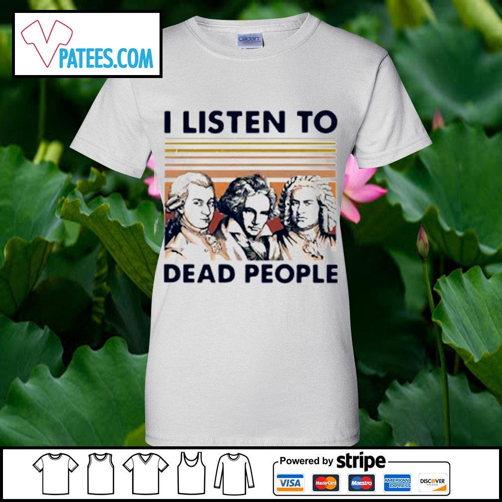 I listen to dead people s ladies-tee