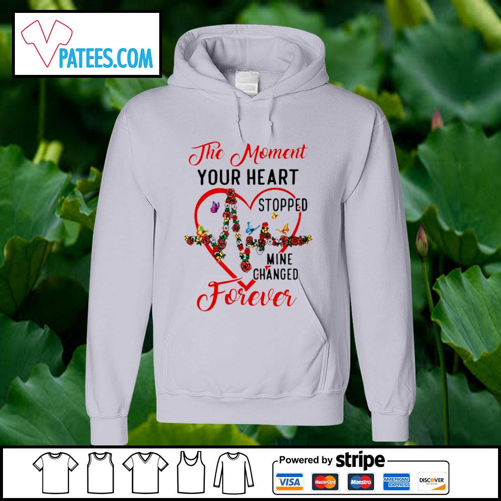 The moment your heart stopped mine changed forever s hoodie