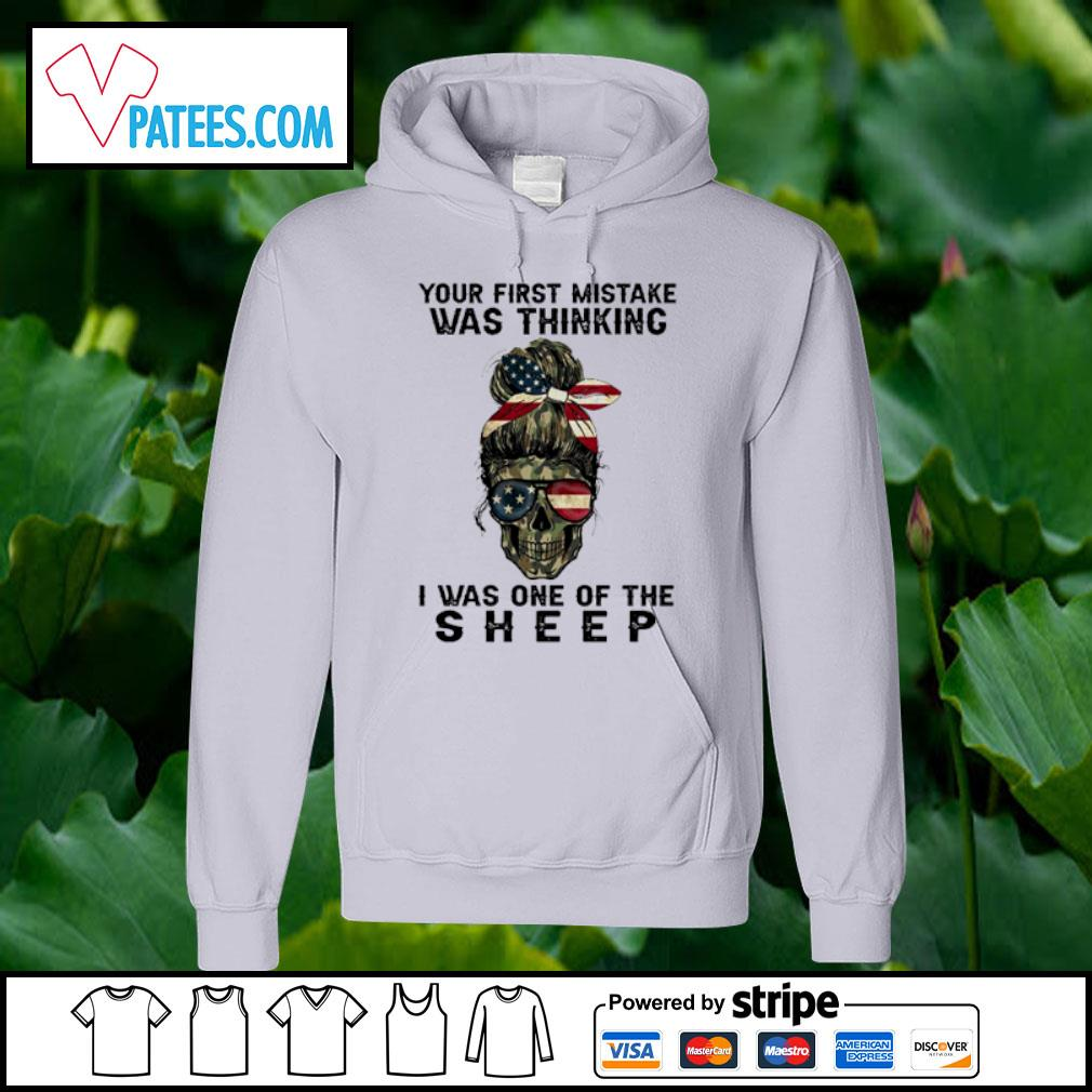 Your first mistake was thinking I was one of the Sheep s hoodie