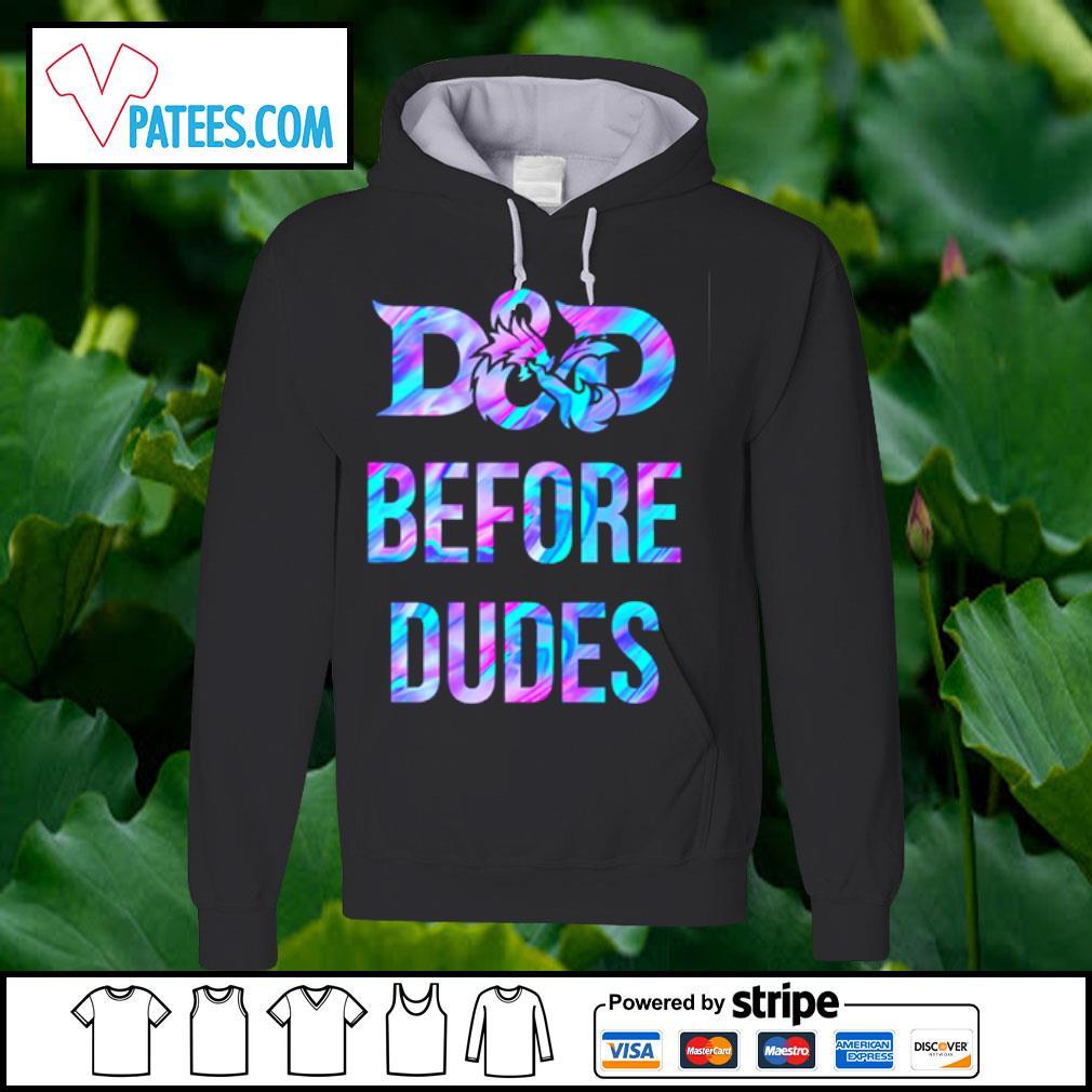 D_D before dudes s hoodie