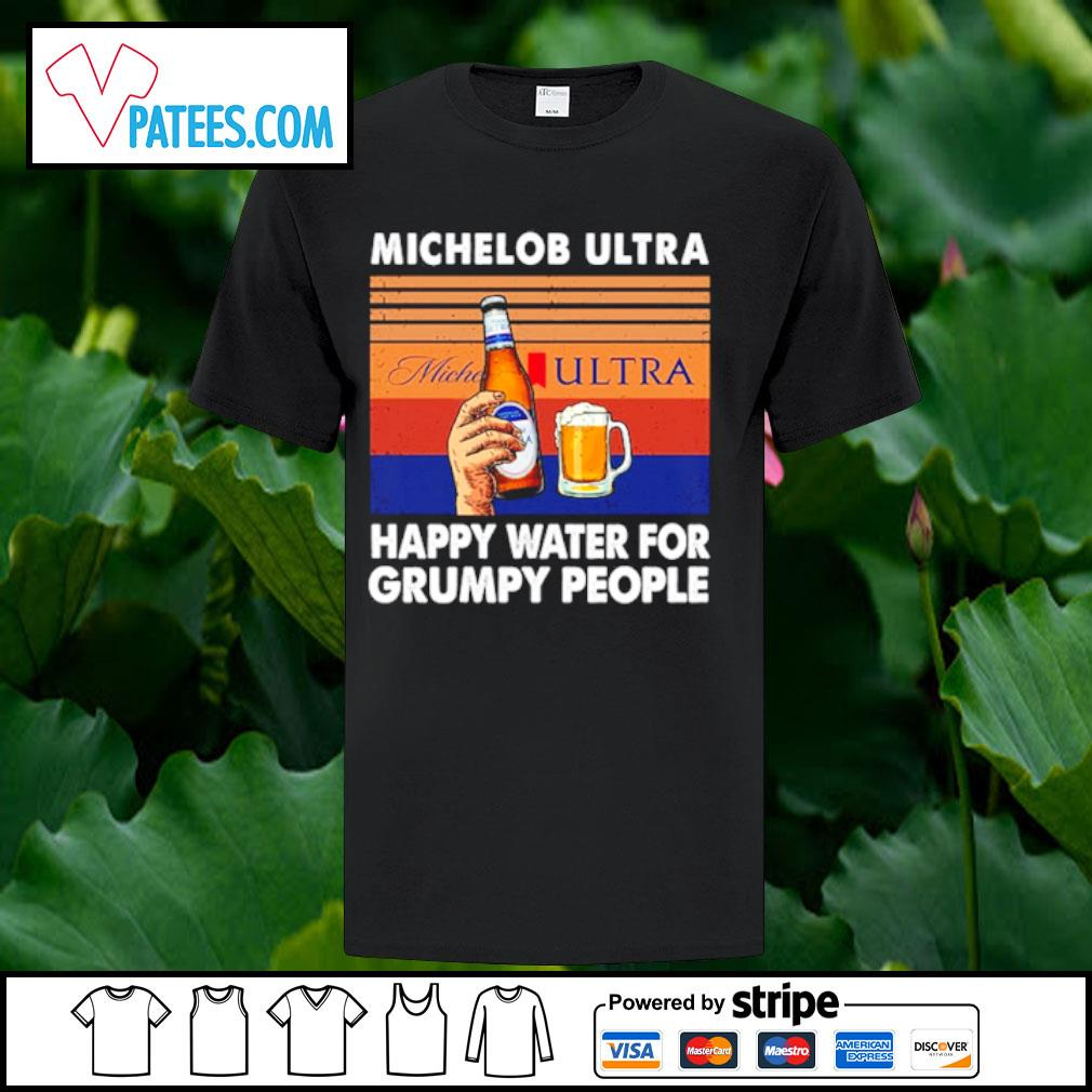 Michelob Ultra happy water for grumpy people vintage shirt