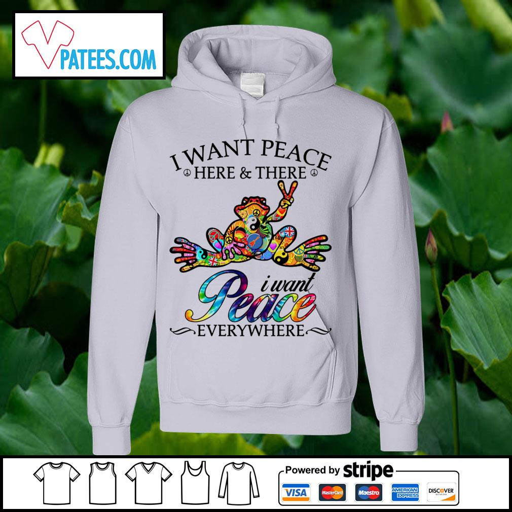Official Frog sticker I want peace here and there I want peace everywhere s hoodie