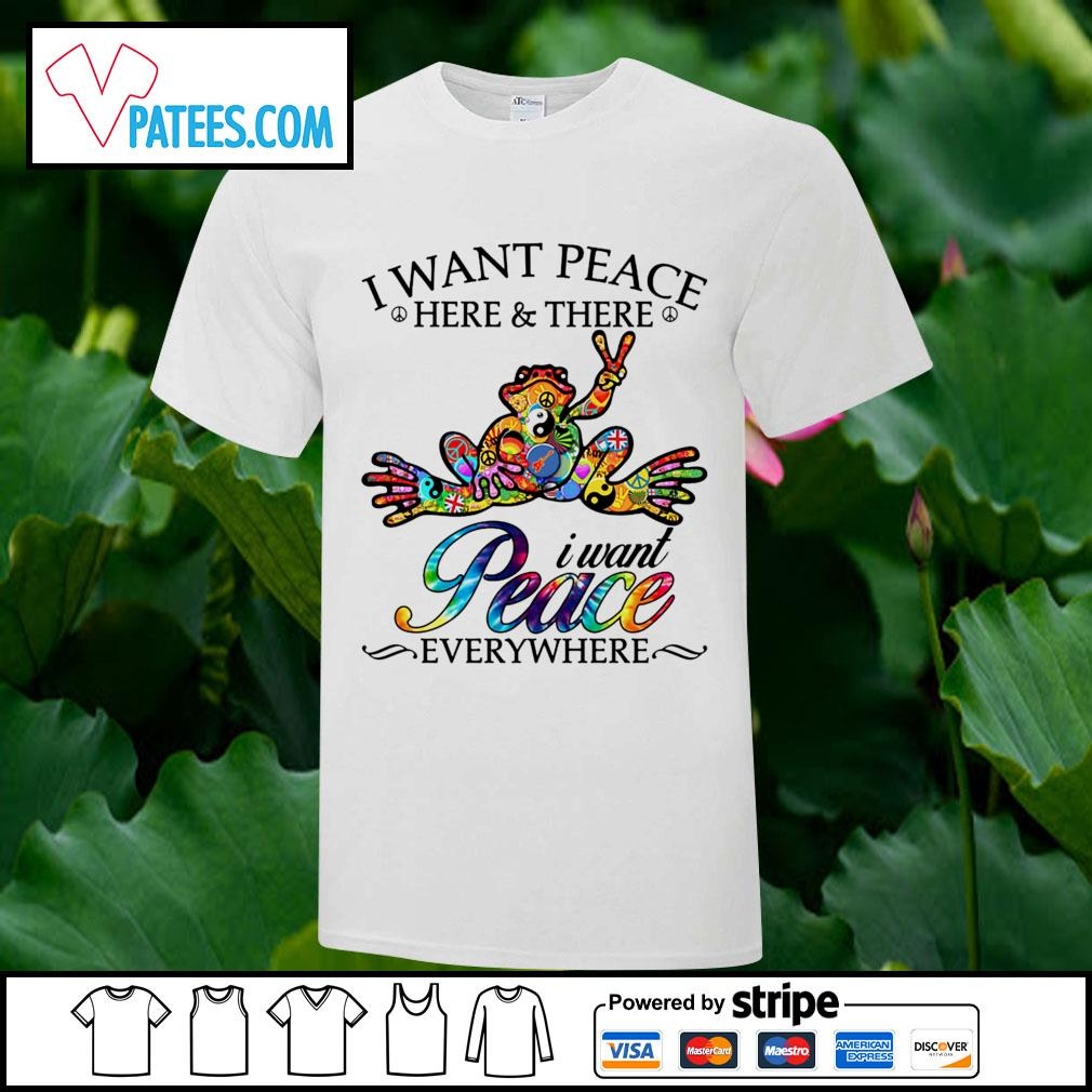 Official Frog sticker I want peace here and there I want peace everywhere shirt