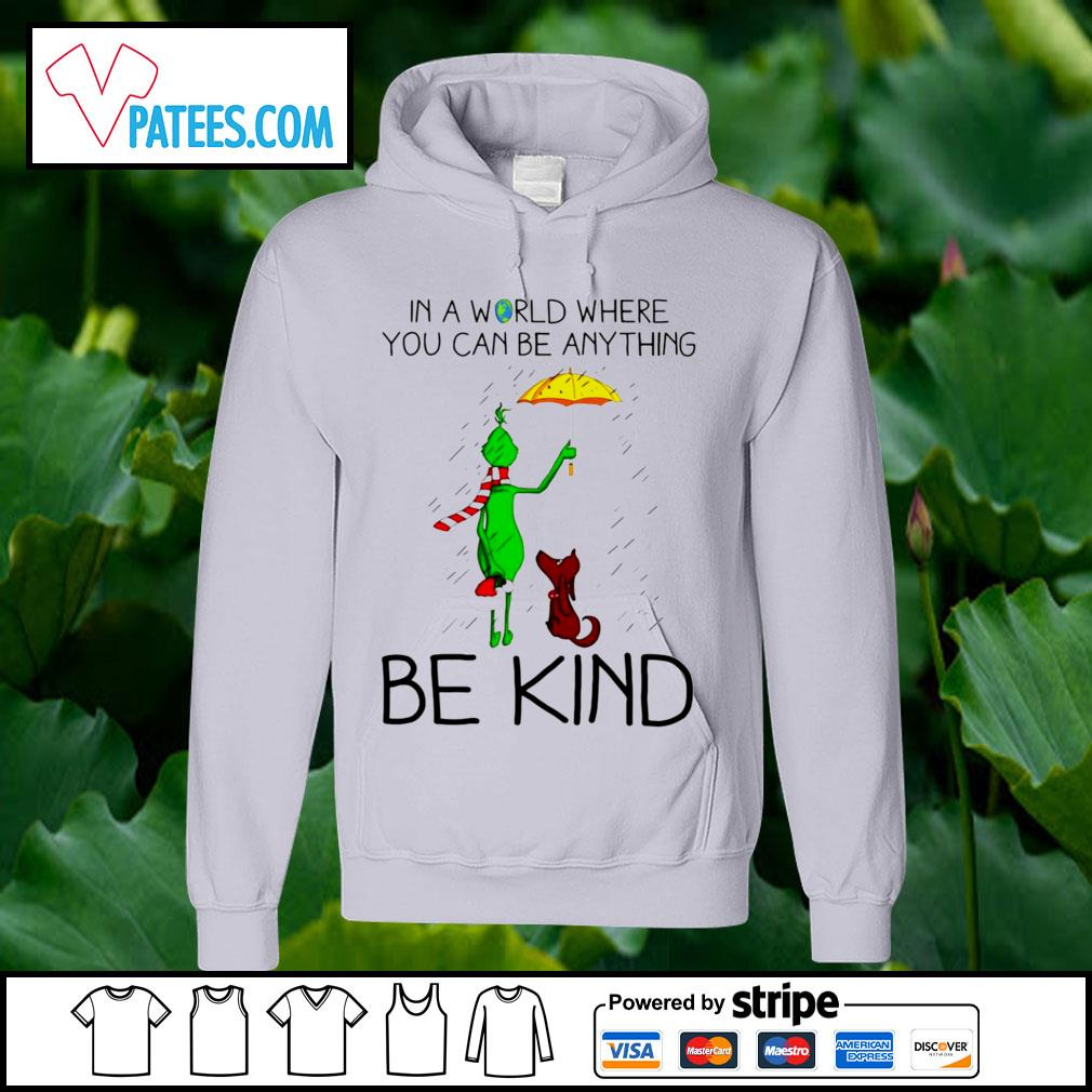 Official grinch and dog in a world where you can be anything be kind Christmas s hoodie