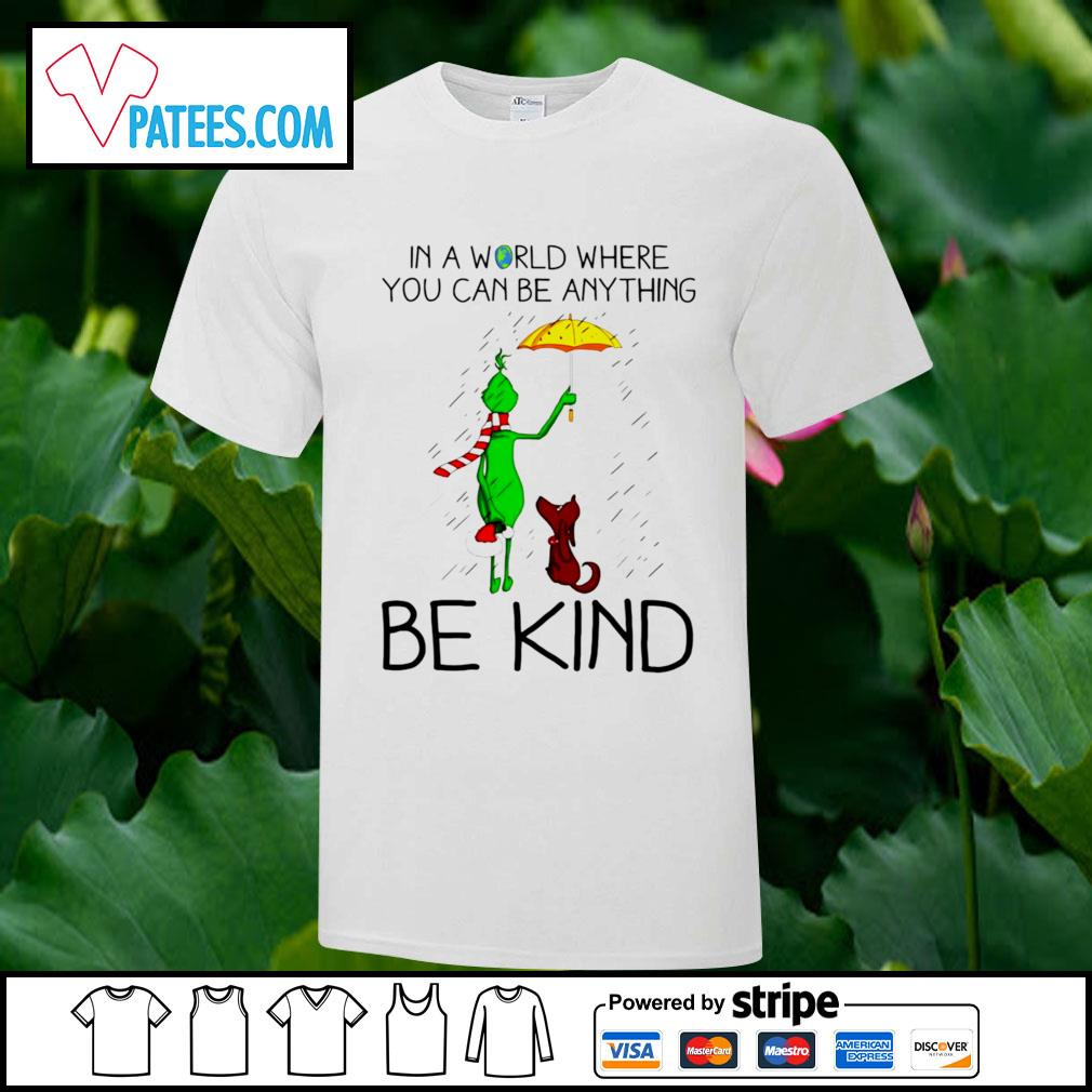 Official grinch and dog in a world where you can be anything be kind Christmas shirt