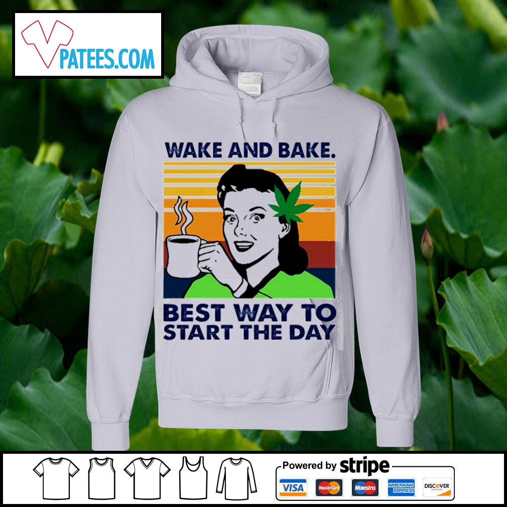 Weed wake and bake best way to start the day vintage s hoodie