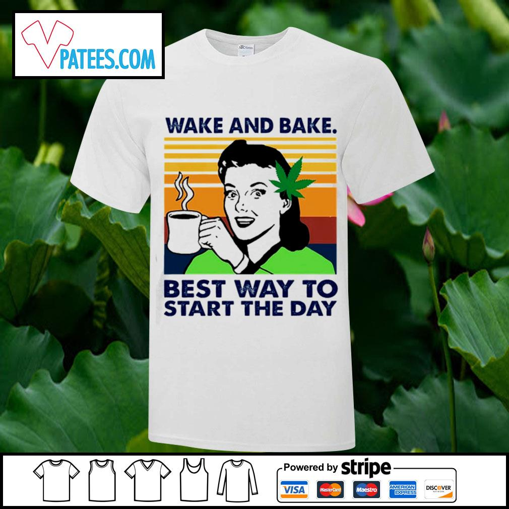 Weed wake and bake best way to start the day vintage shirt