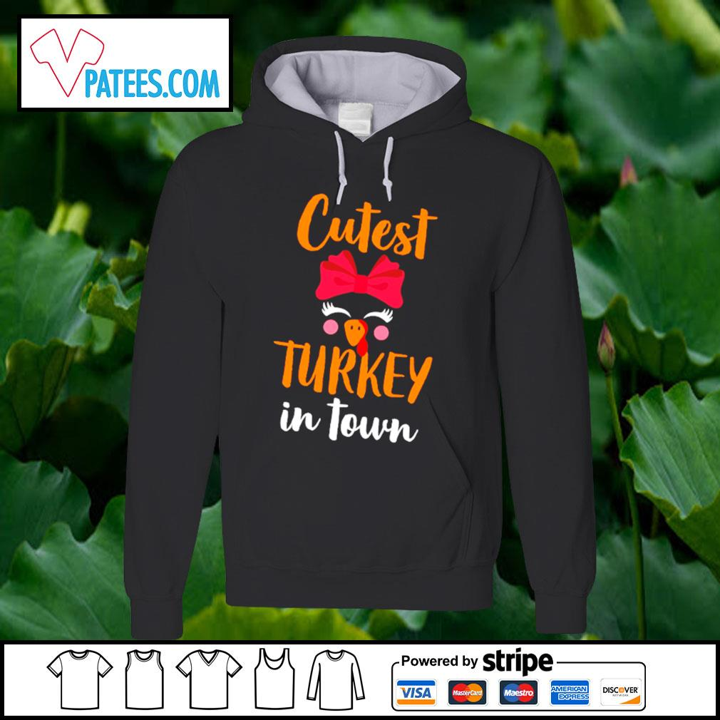 Cutest Turkey in town s hoodie