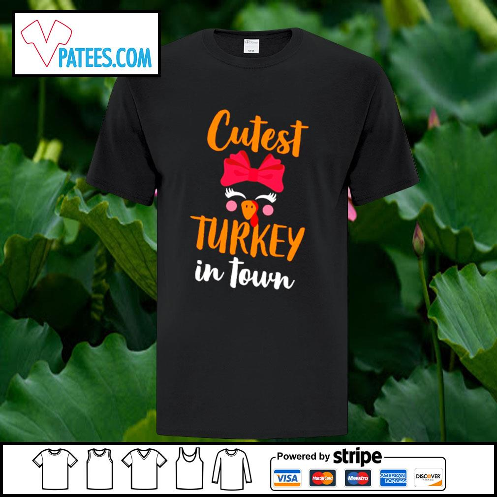 Cutest Turkey in town shirt