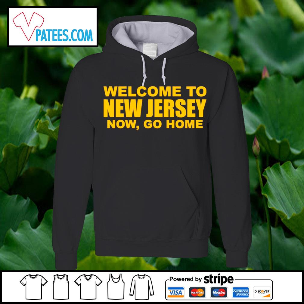 Official welcome to New Jersey now go home s hoodie